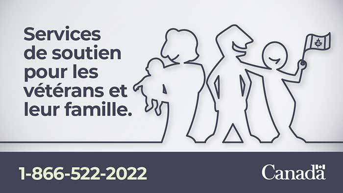 Services de soutien pour les vétérans et leur famille. 1-866-522-2022.